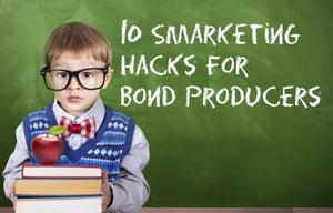 10 Smarketing Hacks for Bond Producers